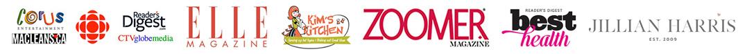 Corus, MacLeans, CBC, Reader's Digest, CTV, Elle Magazine, Kim's Kitchen, Zoomer, Best Health